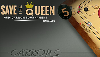 5th Save the Queen Open Carrom Tournament