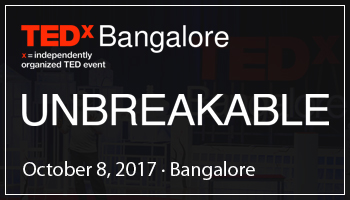 TEDxBangalore 2017 - UNBREAKABLE