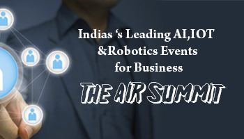 The AIR Summit - World of Artificial Intelligence, IoT and Robotics