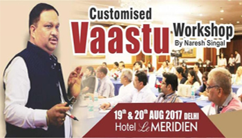 Customized Vaastu Workshop By Naresh Singhal