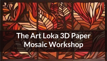 The Art Loka 3D Paper mosaic Workshop