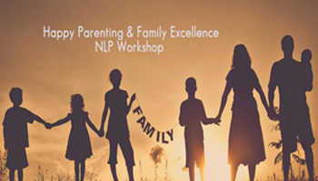 Happy Parenting and Family Excellence NLP Workshop.