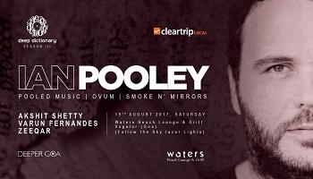 Deep Dictionary X Cleartrip Local Presents Ian Pooley @ Waters Beach Lounge (Goa) .