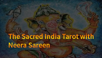 The Sacred India Tarot with Neera Sareen