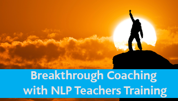 Breakthrough Coaching with NLP Teachers Training with Dr Rangana Rupavi Choudhuri (PhD)
