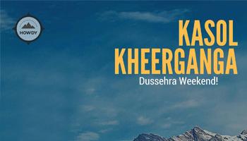 Kasol Kheerganga Dussehra Weekend