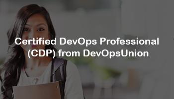Certified DevOps Professional (CDP) from DevOpsUnion   October
