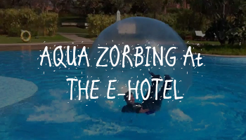 Aqua Zorbing At The E-Hotel