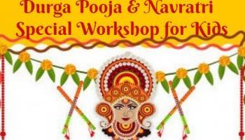 Durga Pooja and Navratri Special Workshop for Kids