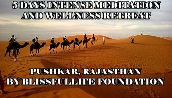 5 days Intense Meditation and Wellness Retreat