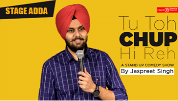 Stage Adda Presents - Tu to chup hi reh (A stand up comedy special by Jaspreet Singh)