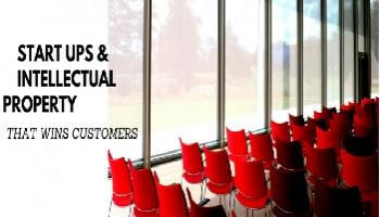 Start Ups And Intellectual Property that wins Customers