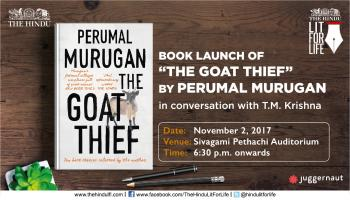 Book Launch of (The Goat Theif) by Perumal Muguran in conversation with TM Krishna