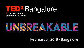 TEDxBangalore 2018 - UNBREAKABLE