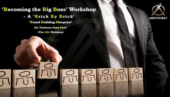 Becoming the Big Boss Workshop - A Brick By Brick Brand Building Blueprint for Business Busy Bees (The 12Bs Workshop)