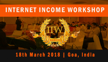 INTERNET INCOME WORKSHOP GOA