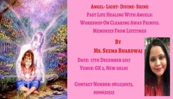 Past Life Healing With Angels: Workshop On Clearing Away Painful Memories From Lifetimes