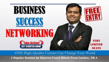 Business Success Networking  Bangalore - Session by Success Coach Nilesh from UK