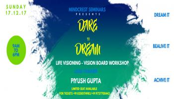 Dare to DREAM - LIFE VISIONING VISION BOARD WORKSHOP