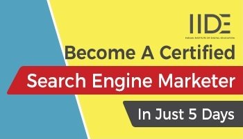 Search Engine Marketing (SEM) - Certified Course - IIDE