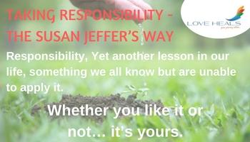 Taking Responsibility, The Susan Jeffer Way