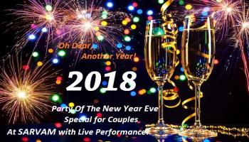 Party Of The New Year Eve Special for Couples At SARVAM with Live Performance