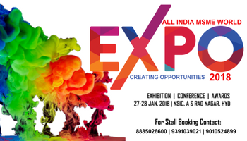 ALL INDIA MSME WORLD EXPO (AIMWE) 2018 - Hyderabad