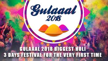 Gulaal 2018 Biggest Holi Festival