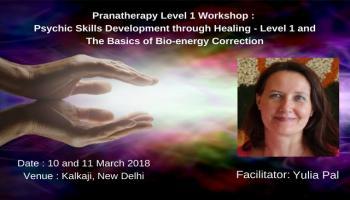 Pranatherapy - Level 1 : Psychic Skills Development through Healing - Level 1 and The Basics of Bio-energy Correction