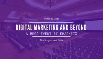 Digital Marketing and Beyond: A Mega Event by Emarketz India Pvt Ltd