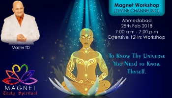 Magnet Workshop (Divine Channeling) Ahmedabad 25 Feb 2018 - Truly Spiritual