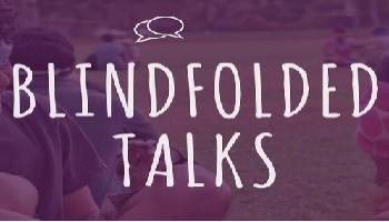 Blindfolded Talks