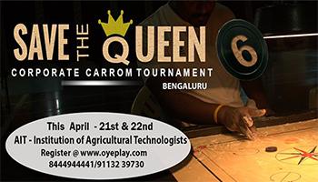 6th Save the Queen Corporate Carrom Tournament -Bengaluru