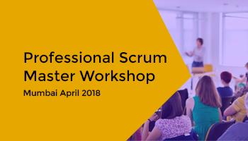 Professional Scrum Master Workshop Mumbai April 2018