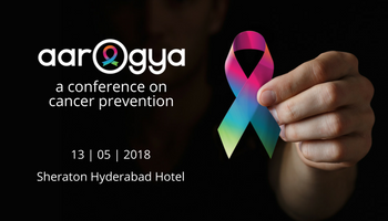 Aarogya 2018 - A Conference on Cancer Prevention