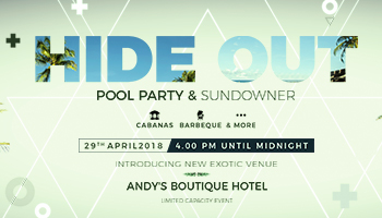 HIDEOUT: POOL PARTY and SUNDOWNER