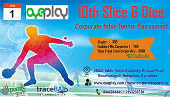 10th Slice and Dice Corporate Table Tennis Tournament Bengaluru