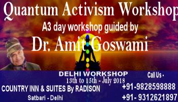 Quantum Activism Workshop by DR. Amit Goswami