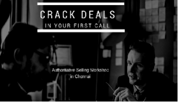 Authoritative Selling | Crack Deals in your First Call | Sales Training Workshop in Chennai