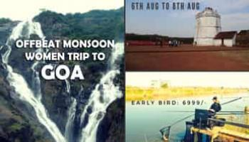 Offbeat monsoon Women trip to Goa
