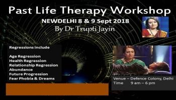 Delhi Past Life Therapy Program by Dr Trupti Jayin