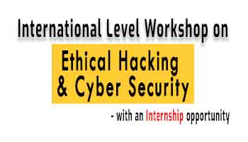 International Level Workshop On Ethical Hacking and Cyber Security with an Internship Opportunity