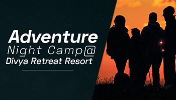 Adventure Night Camp, Night trek, Unlimited Barbeque @ Divya Retreat resort