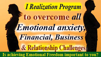 I realization Program to overcome all emotional anxiety, Relationship and Health challenges for Professional and Business Development