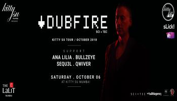 DUBFIRE INDIAN TOUR 2018 at Kitty Su, Mumbai