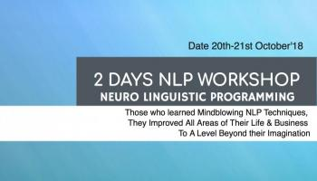 2 DAYS NLP WORKSHOP - NEURO LINGUISTIC PROGRAMMING