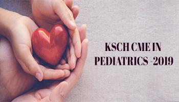 KSCH CME IN PEDIATRICS -2019