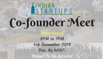 Co-Founder Meet - December 2018 Edition - Ahmedabad