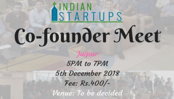 Co-Founder Meet - December 2018 Edition - Jaipur