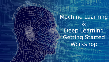 Machine Learning / Deep Learning - The Getting Started Workshop copy copy